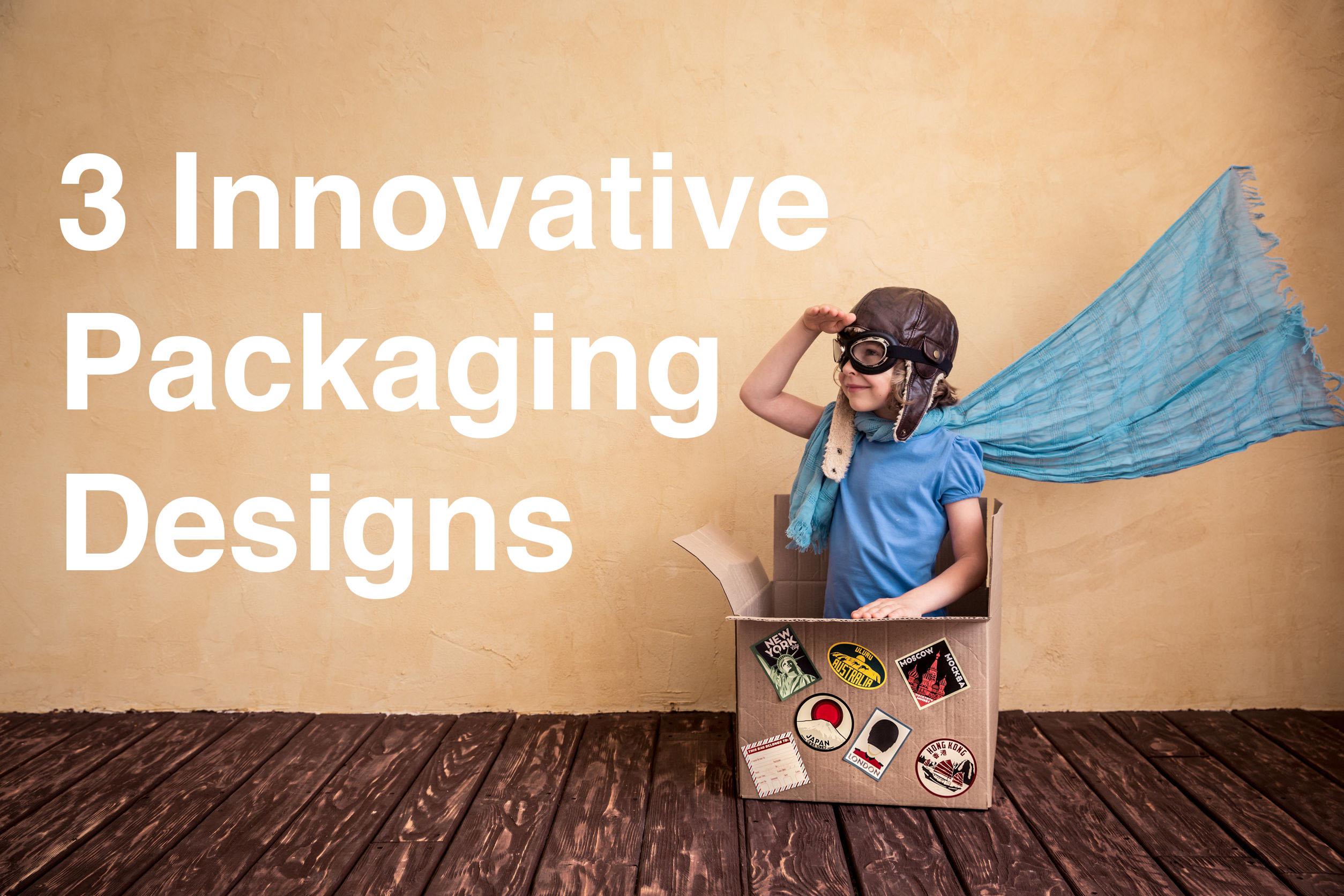 3 Innovative Packaging Designs