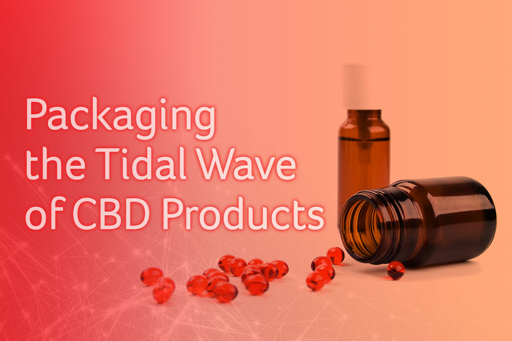 Packaging the Tidal Wave of CBD Products