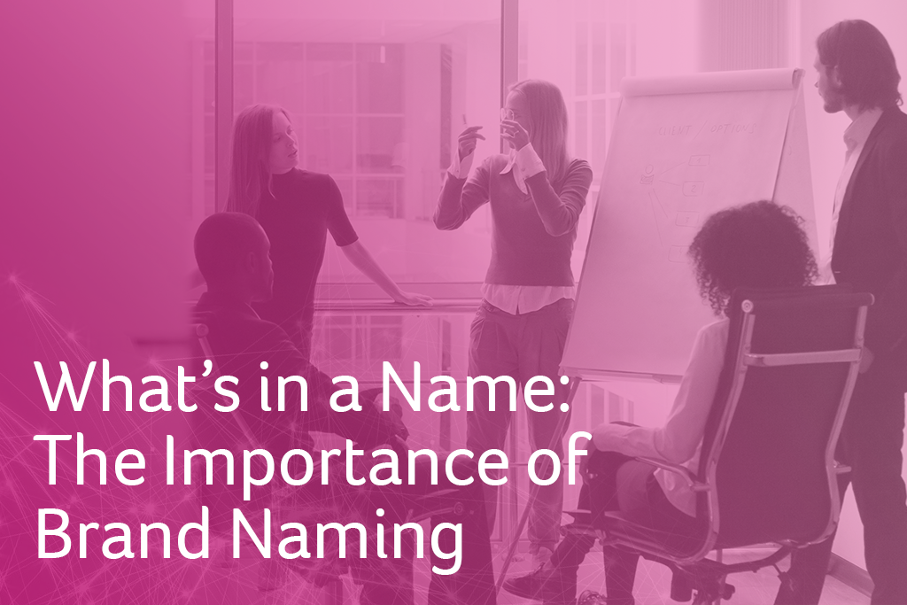 what's in a name: the importance of brand naming