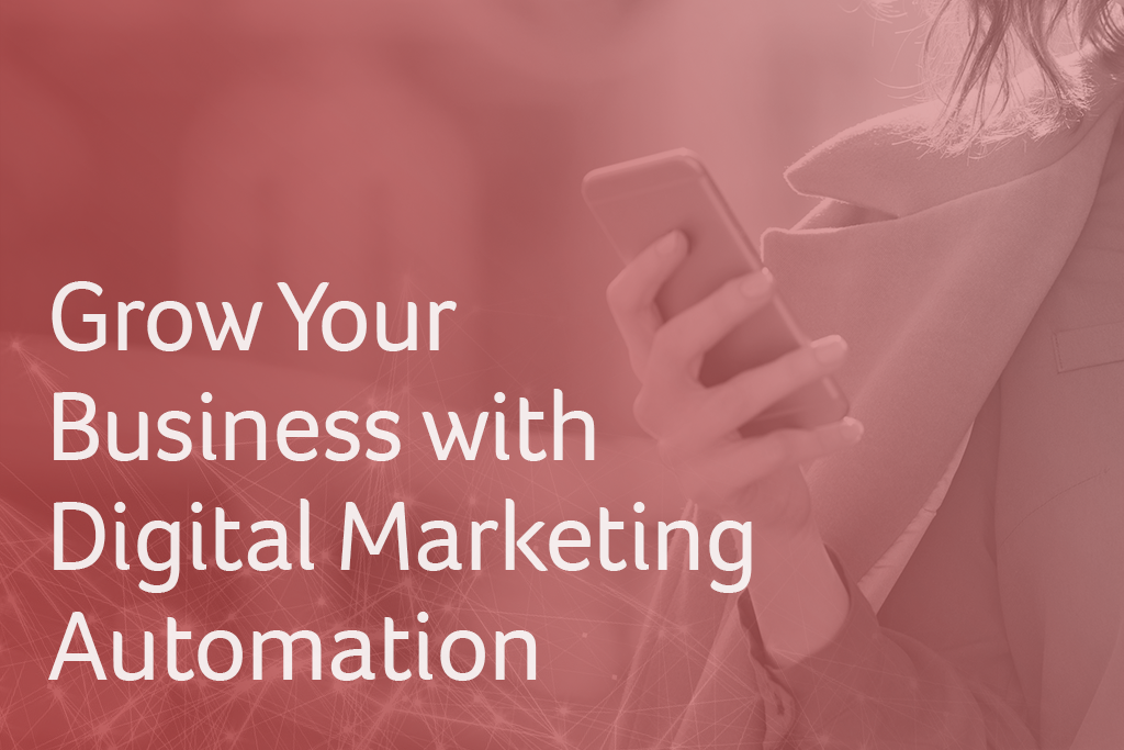 Grow Your Business with Digital Marketing Automation