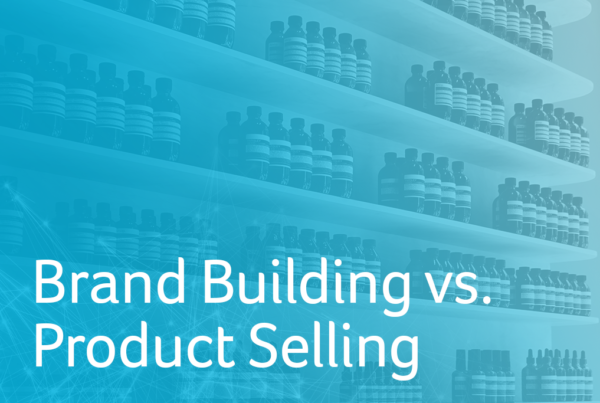 Brand Building vs. Product Selling