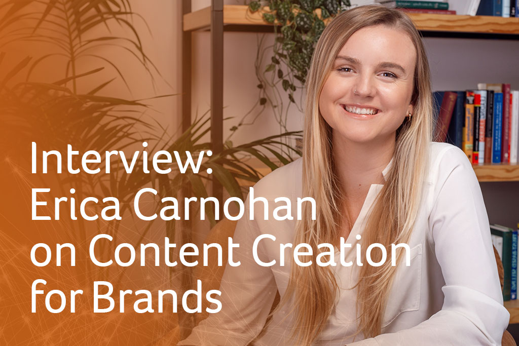 Interview: Erica Carnohan on Content Creation for Brands